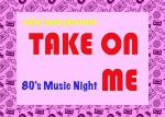 TAKE ON ME 80s Music Night: Red Bed Rock...