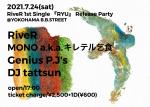 RiveR, MONO a.k.a. キレテル乞食, Genius P.J's, DJ tattsun