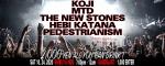 PEDESTRIANISM, Hebi Katana, The New Stones, MTD, KOJI, The Spilt Ink