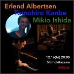 Erlend Albertsen (contrabass, from NORWAY), 神戸智浩 (gt), 石田幹雄 (pf)
