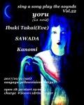 sing a song play the sounds vol. 22: Ibuki Takai, Sawada, Kanomi