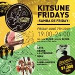 KITSUNE FRIDAYS (SAMBA DE FRIDAYS), DJs LAVA, CRANK a.k.a TOMONO, t@ka