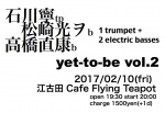 yet-to-be vol.2: Yasushi Ishikawa, Mitsuo Matsuzaki, Naoyasu Takahashi