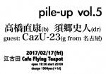 Pile-Up Vol.5: Naoyasu Takahashi, Fumito Sugo, CazU-23