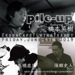 Pile-Up: Naoyasu Takahashi, Fumito Sugo, Yuki Kaneko, Hideki Hashimoto