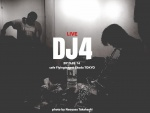 DJ4: Yasushi Ishikawa, Naoyasu Takahashi, Dj.Alah Miu Hiraguchi