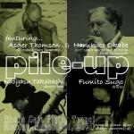 Pile-Up: Naoyasu Takahashi, Fumito Sugo, Asger Thomsen, Haruhiko Okabe