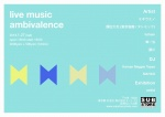 LIVE MUSIC AMBIVALENCE: ミキウエノ, 額田大志, fulham, 華一匁, 藤川, DJs Korean Magpie Tapes, MAHAO