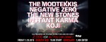The Mootekkis, Negative Zero, The New Stones, Instant Karma, Koji, The Spilt ink