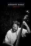 ARAMAKI BAND: 荒巻茂生 (bass), 竹内直 (sax), 吉澤はじめ (pf), 本田珠也 (ds)