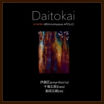 Daitokai (伊藤匠, 千葉広樹, 服部正嗣)