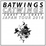 batwings catwings (US), The BUTTERCUP, SUPER SHANGHAI BAND, more