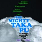 Bunga Acoustic Night: The Mighty Takapu, OSc, Yohei Shibazaki, kobucrow, なかじまよしお