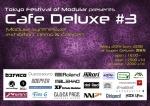 Tokyo Festival of Modular: Cafe Deluxe 3