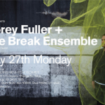 Corey Fuller + Break Ensemble with Special Guest