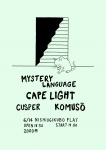 Mystery Language (Sweden), Cusper, Cape Light, Komuso