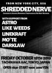 SHREDDED NERVE (NYC, USA), ASTRO, LINEKRAFT, MO*TE, LIKE WEEDS,  DARKLAW