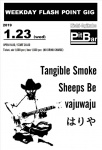 Tangible Smoke, vajuwaju, Sheeps Be, Hariya