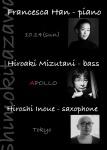 Francesca Han (pf), Hiroaki Mizutani (contrabass), Hiroshi Inoue (alto sax)