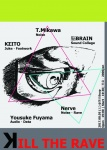 Kill The Rave II: KΣITO, Nerve, T.Mikawa, 脳BRAIN, Yousuke Fuyama