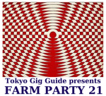 FARM PARTY 21: COCOON PIT, ネオンズ, 病気くん, Barry Zogon Band, more