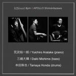 Yuichiro Aratake (pf), Daiki Mishima (bass), Tamaya Honda (ds)