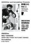 illMilliliter, HORSE&DEER, MELT-BANANA, GREEN MILK FROM THE PLANET ORANGE, DJ Ian Martin