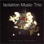 Isolation Music Trio (Hiroki Chiba (b), Koichi Satou (p), Tatsuhisa Yamamoto (ds))