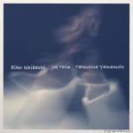 Eiko Ishibashi (electronics), Joe Talia (electronics), Tatsuhisa Yamamoto (ds)