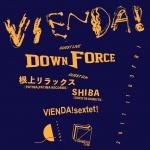 VIENDA!: DAWN FORCE, DJ Vienda!sextet!, negami relax, DJ SHIBA