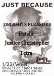 Delights Pleasure, Fratelli, Tetra, Justice Christopher