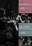 nothing is real vol. 32: ヒグチケイコ ソロ (keiko higuchi solo) (piano and vocals)