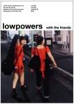 lowpowers with the friends (eri, Hajime Tachibana, Yumiko Ohno, hina, MoMo, Hiroshi Fujiwara, Keigo Oyamada)