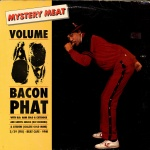 Mystery Meat Vol. 69: Bacon Phat