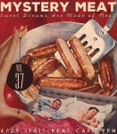 Mystery Meat Vol. 37: Sweet Dreams Are Made of Meat