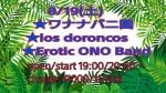 Los Doroncos, Wananabanien, Erotic Ono Band