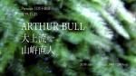 Arthur Bull + Riuichi Daijo + Naoto Yamagishi