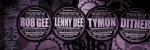 Lenny Dee (US), Rob Gee (US), Tymon (PL), Dither (NL)