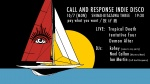 CALL AND RESPONSE INDIE DISCO: Tropical Death, tentative four, Demon Altar, DJs