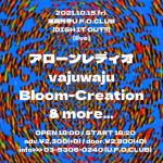 Bloom-Creation, アローンレディオ, vajuwaju, more