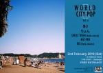WORLD CITY POP vol. 1: DJs りょん, Uncle Toshi, MST-VRN, DIX