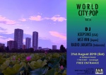 WORLD City POP Vol. 04: DJs KEEPSVKE (USA), MST-VRN (JPN), RADIO JAKARTA (IDN)