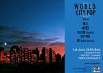 WORLD City POP Vol. 02: DJs 本田, YASSUN (Sparkle), MST-VRN, DIX (Radio Jakarta)