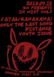Youth Issue, Only The Last Song, Distance, Fatal